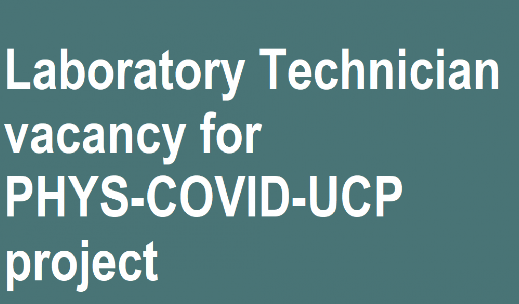 Laboratory Technician vacancy for PHYS-COVID-UCP project