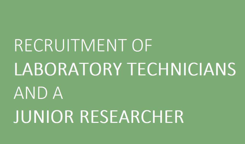 Recruitment of Laboratory Technicians and a Junior Researcher